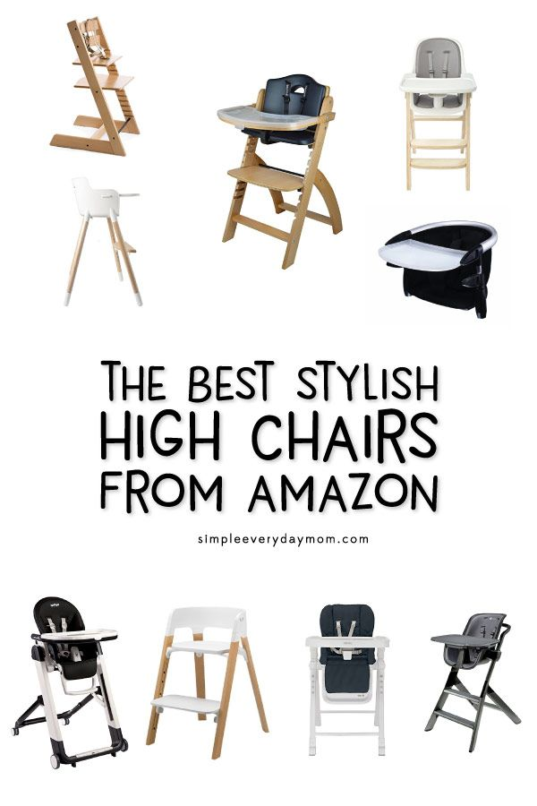 Find The Best Baby High Chairs From Amazon That Are Functional And Stylish There Are Top Picks For Sma Best Baby High Chair Wooden High Chairs Baby High Chair