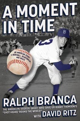 A Moment in Time by Ralph Branca: Grace, Time, Books Worth, Baseball Season, Books Book, Baseball Books, Heartbreak