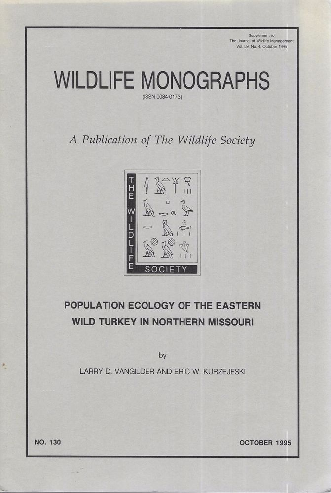 Population Ecology of the Eastern Wild Turkey in Northern Missouri Monographs