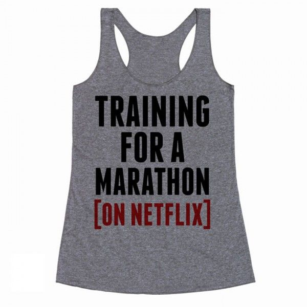 Training for a Marathon (On Netflix) Tank Top - 22 Funny Graphic Tees That Nail How We Feel About Fitness - Shape Magazine