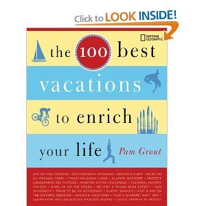The 100 Best Vacations to Enrich Your Life --- http://www.amazon.com/Best-Vacations-Enrich-Your-Life/dp/1426200951/?tag=pinhja-20