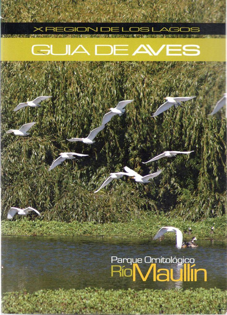 Guía de aves : Parque Ornitológico Río Maullín : X Región de Los Lagos Autor: Proyecto Parque Ornitológico Río Maullín (Chile);    Lugar y editor:   Llanquihue : Gallardo Mödinger y Cía. Ltda.  Fecha de publicación:   2006