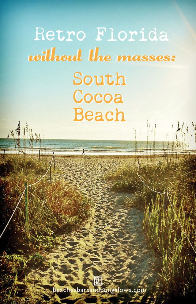 Retro Florida Without the Masses: South Cocoa Beach