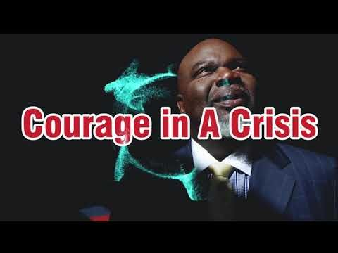 Courage in A Crisis (Must Listen)- TD Jakes Full Sermon 2018