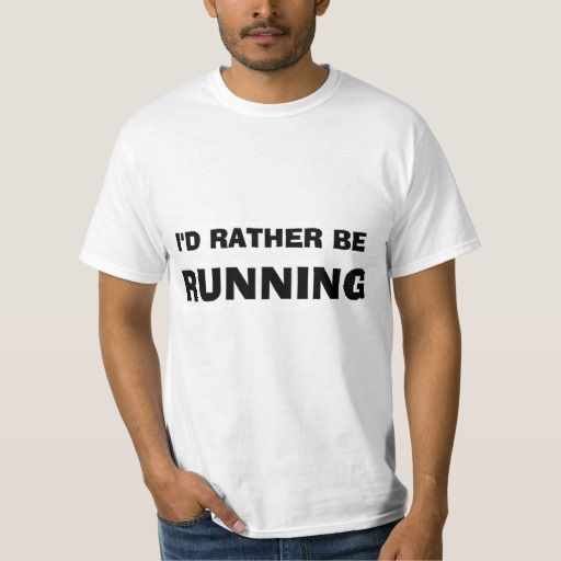 """""""I'd Rather be Running"""" Shirt makes a great gift! Many different shirt styles to choose from!"""