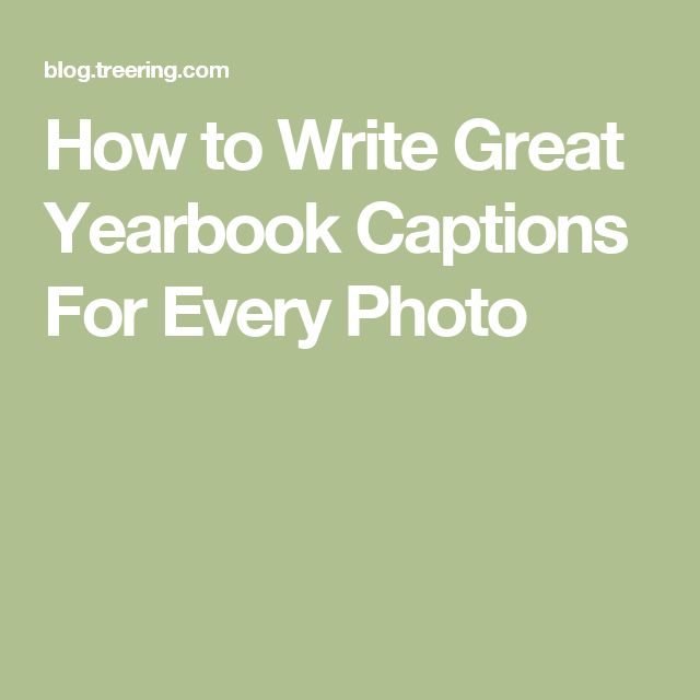How to Write Great Yearbook Captions For Every Photo