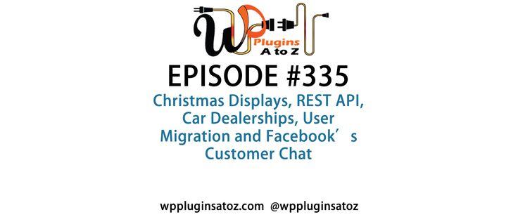 #WordPress #Plugins A to Z Episode 335 Christmas Displays, REST API, Car Dealerships - http://plugins.wpsupport.ca/wordpress-plugins-z-episode-335-christmas-displays-rest-api-car-dealerships/