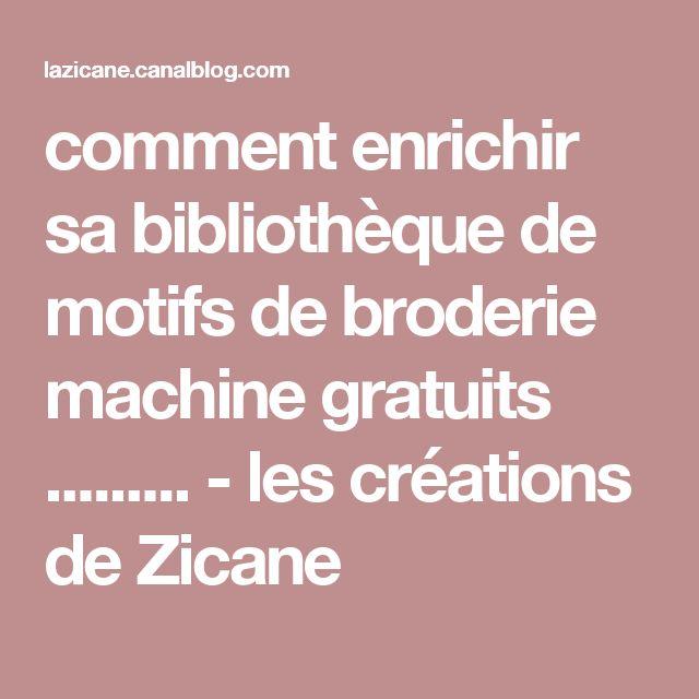 comment enrichir sa bibliothèque de motifs de broderie machine gratuits ......... - les créations de Zicane