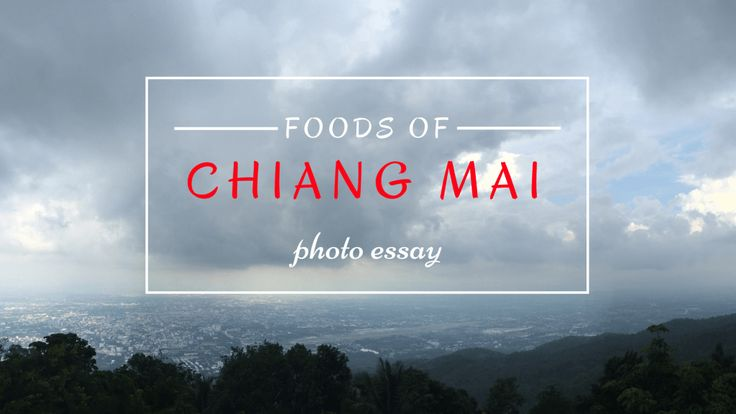Food in Chiang Mai - A Photo Essay:http://www.tamzexplores.com/food-in-chiang-mai-a-photo-essay/