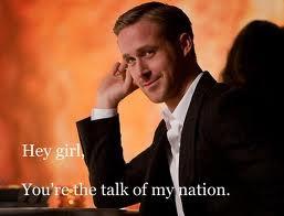 Hey GirlRyan Gosling, Hey Girls Ryan, Hee, Ryan Because, Girls Lol, Happy Corner, Fun Quotes, Talk, Pbs Humor