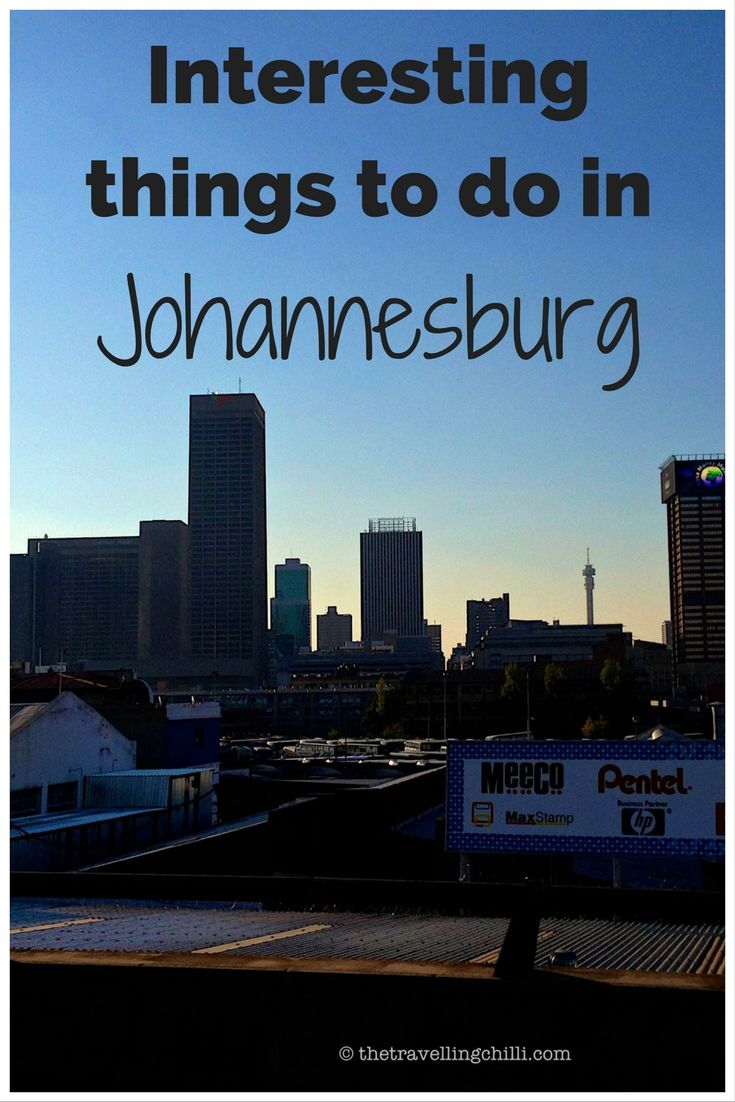7 Interesting things to do in Johannesburg South Africa