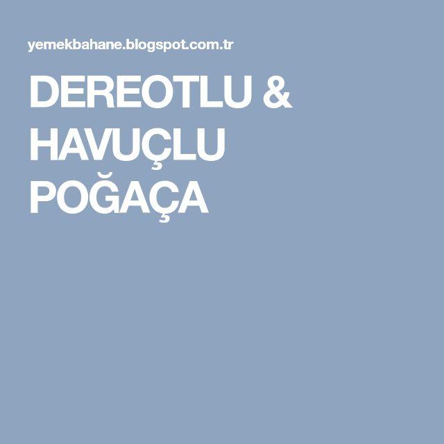 DEREOTLU & HAVUÇLU POĞAÇA
