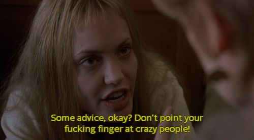 Girl Interrupted for all the crazy people