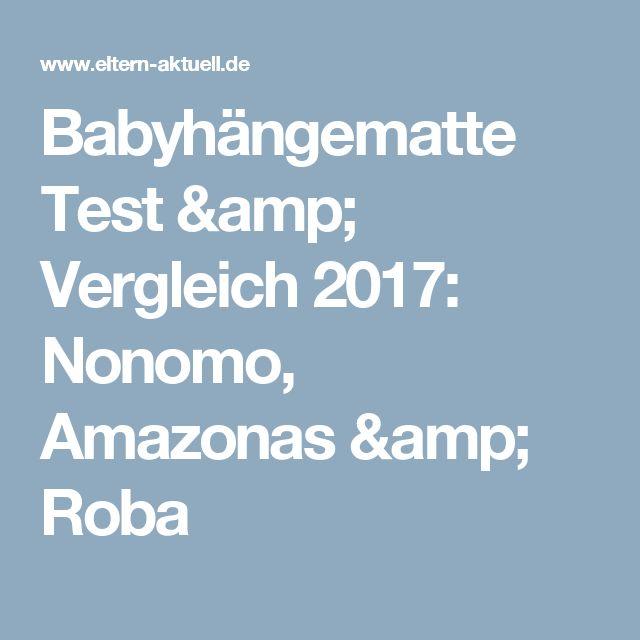Babyhängematte Test & Vergleich 2017: Nonomo, Amazonas & Roba