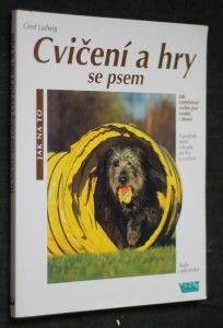 náhled knihy - Cvičení a hry se psem : rady odborníků, jak všestranně zaměstnat svého psa