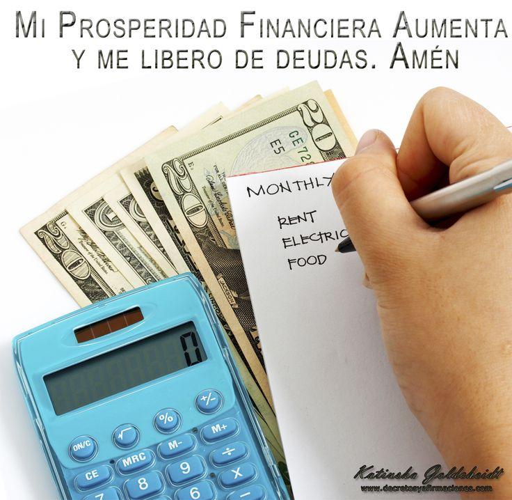 Afirma:Mi Prosperidad Financiera aumenta y me libero de deudas...sigue leyendo haciendo CLIC en la FOTO