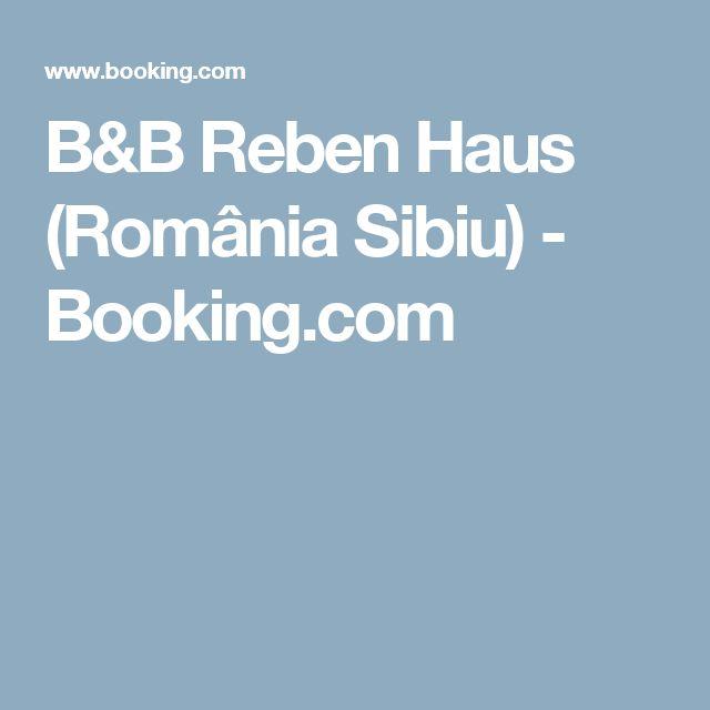 B&B Reben Haus (România Sibiu) - Booking.com