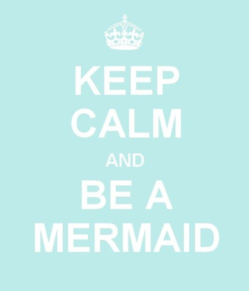 Keep Calm and be a Mermaid: Dreams Job, Calm Mermaids, Life, Mermaid Parties, Keep Calm Posters, Keep Calm And Love Mermaids, The Ocean, Things, Mermaids Parties