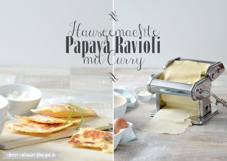 Chèvre culinaire: Homemade Papaya Ravioli / Curry // Hausgemachte Papaya Ravioli mit Curry