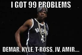 Raptors meme - I got 99 problems...