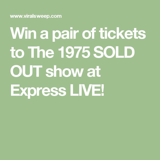 Win a pair of tickets to The 1975 SOLD OUT show at Express LIVE!