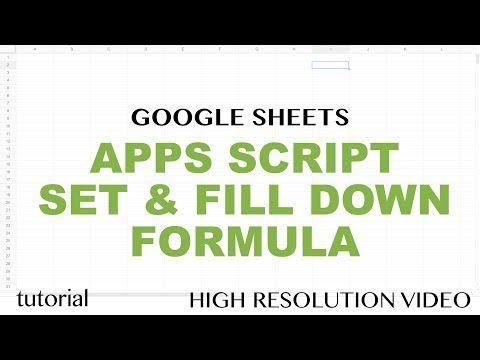 Google Sheets - Apps Script Fill Down Formula (Set a Fromula