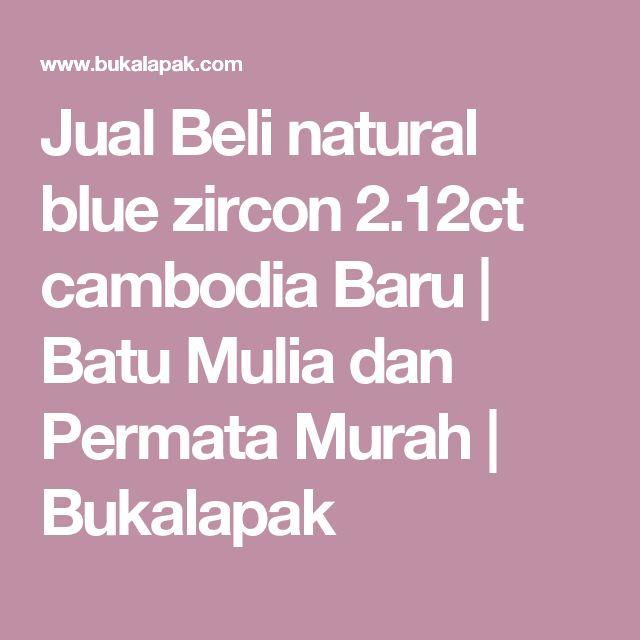 Jual Beli natural blue zircon 2.12ct cambodia Baru | Batu Mulia dan Permata Murah | Bukalapak