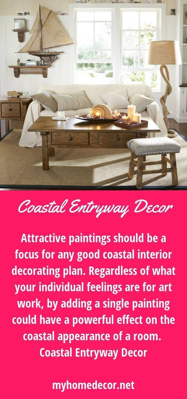 Attractive paintings should be a focus for any good coastal interior decorating plan regardless of what your individual feelings are for art work