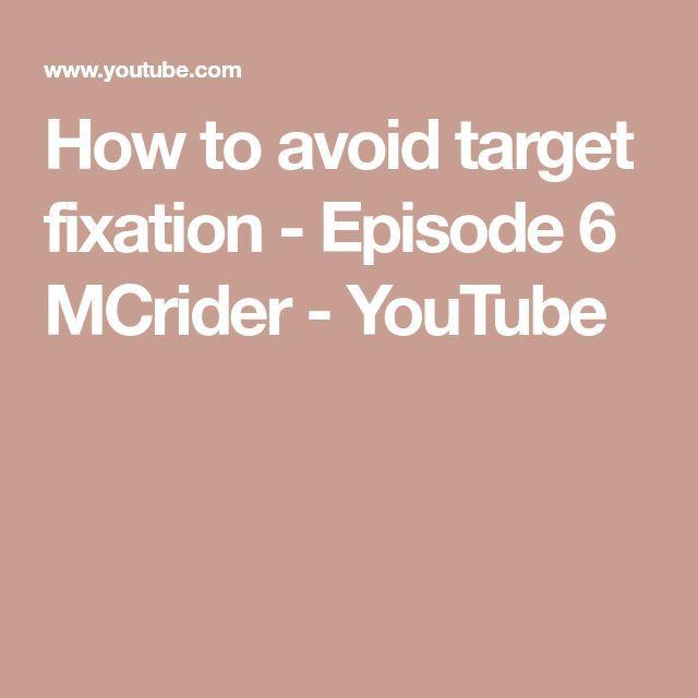 So vermeidest du das Fixieren von Zielen – Episode 6 MCrider – YouTube – Motorcycle …   – Schönes Motorrad