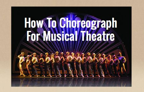 Choreograph Musical Theatre. Must factor in kid's ability. Don't overwhelm LARGE group of students with difficult choreography.  Great advice.