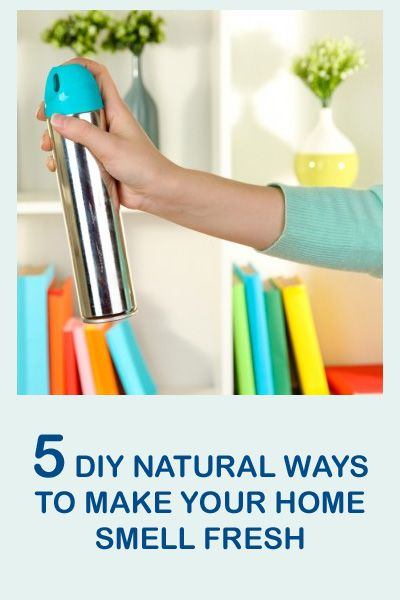 5 DIY Natural Ways to Make Your Home Smell Fresh