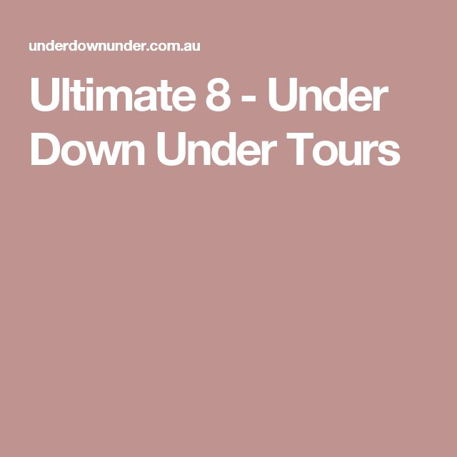 Ultimate 8 - Under Down Under Tours