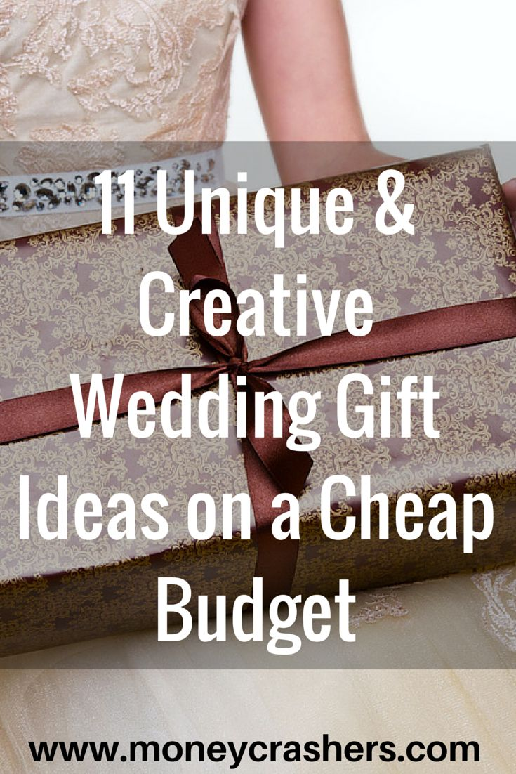 11 Unique Creative Wedding Gift Ideas On A Cheap Budget Creative Wedding Gifts Thoughtful Wedding Gifts Diy Wedding Gifts