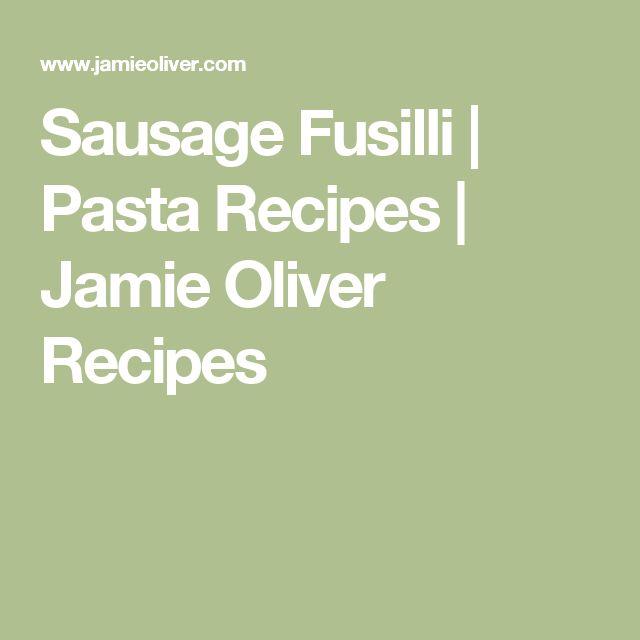 Sausage Fusilli | Pasta Recipes | Jamie Oliver Recipes
