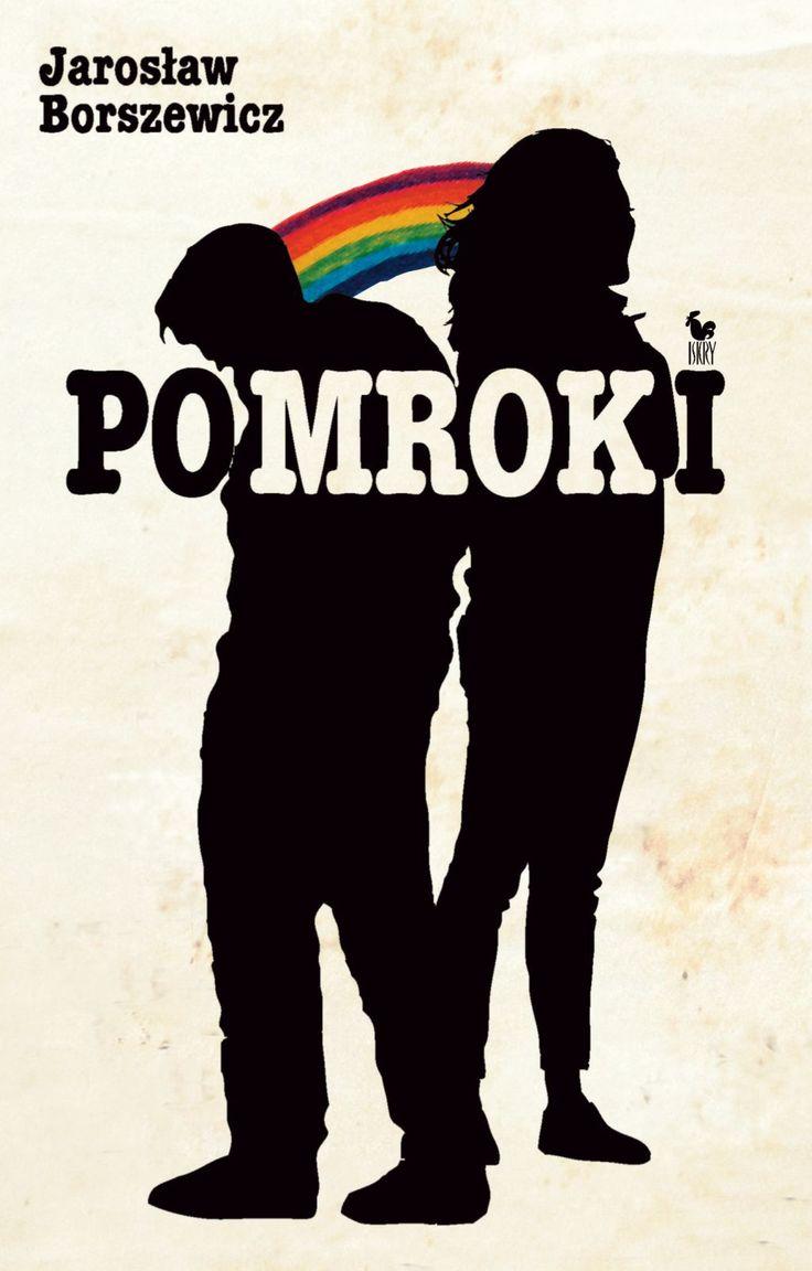"""""""Pomroki"""" Jarosław Borszewicz Cover by Janusz Barecki Published by Wydawnictwo Iskry 2016"""