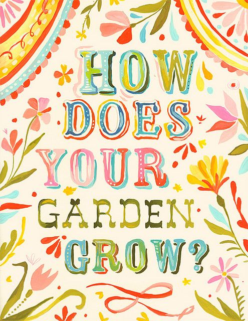 How does your garden grow?: Mary Mary, Folk Art, Gardens Design Ideas, Katy Daisies, Quote, Hands Letters, Back Porches, Flower, Gardens Growing