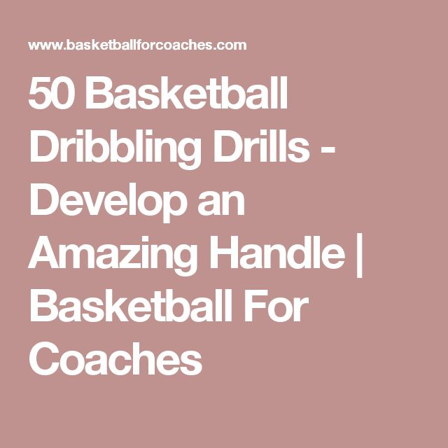 50 Basketball Dribbling Drills - Develop an Amazing Handle | Basketball For Coaches