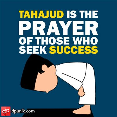 Tahajud is the prayer of those who seek success