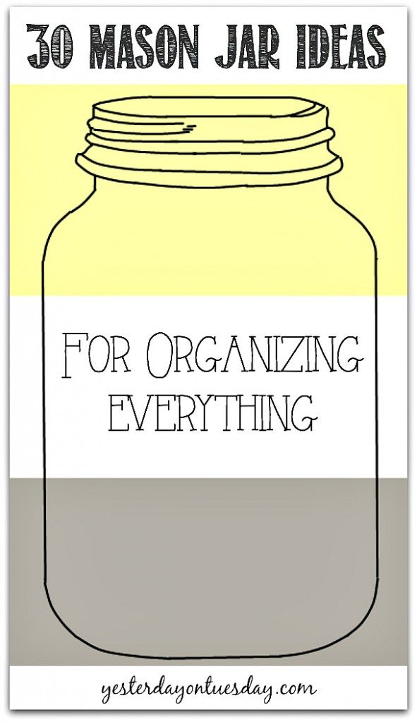 30 Mason Jar Ideas for Organizing Everything. TONS of smart ideas to get stuff under control and neat and tidy... using Mason Jars or glass jars.
