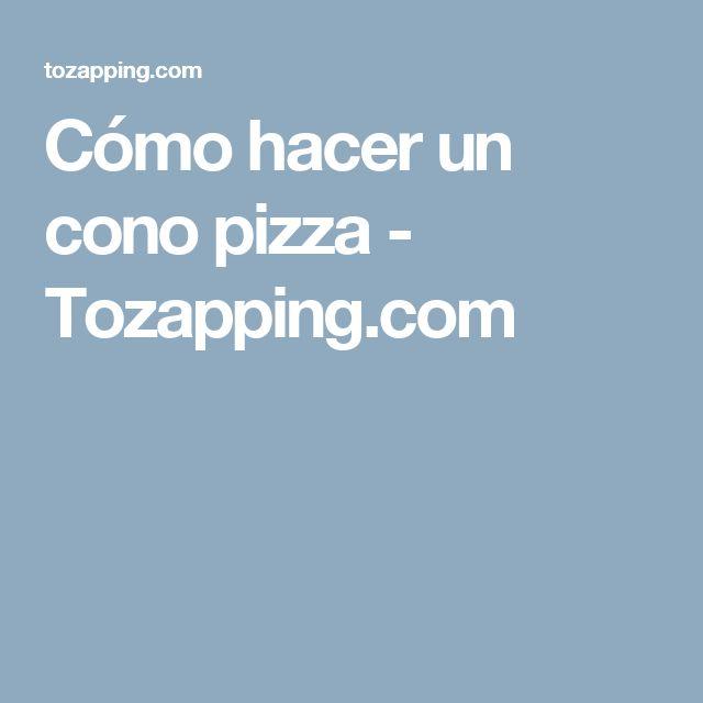17 mejores ideas sobre cono pizza en pinterest conos de - Como hacer un cono ...
