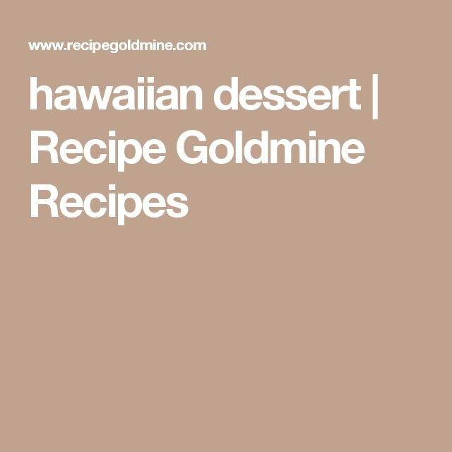 hawaiian dessert | Recipe Goldmine Recipes