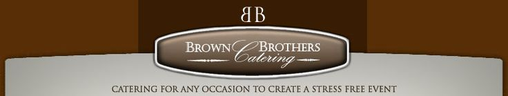 Brown Brothers | Utah Catering services in Salt Lake City & Provo