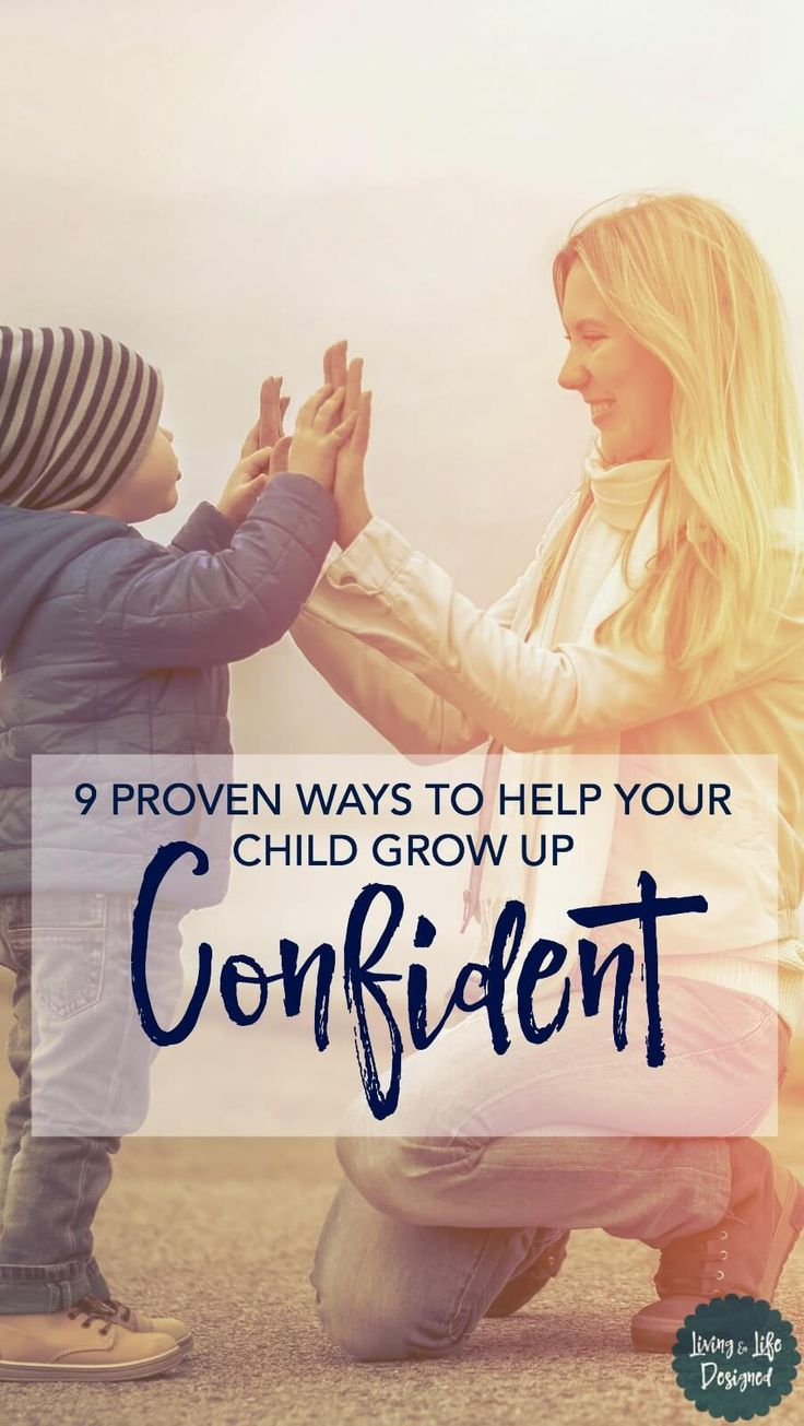 Boost Your Child's Confidence. Confident kids learn to trust their own judgment, aren't afraid to fail, grow into healthy communicators, problem solvers & have higher self-esteem than a child with little confidence in themselves.