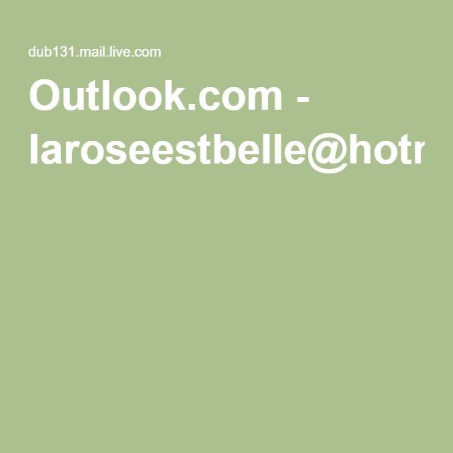 Outlook.com - laroseestbelle@hotmail.fr