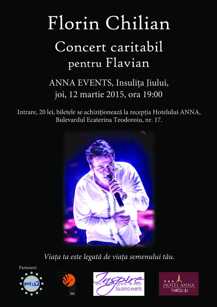 Pentru Flavian Concert caritabil Florin Chilian Târgu Jiu, Insulița Jiului, joi, 12 martie 2015, ora 19.00
