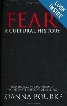Fear: A Cultural History: Joanna Bourke: 9781593761134: Amazon.com: Books