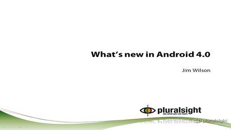 Android 4.0 New Features