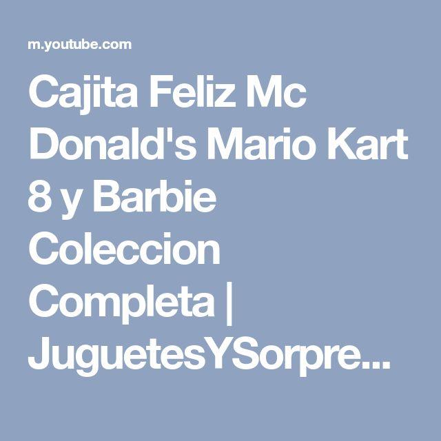 Cajita Feliz Mc Donald's Mario Kart 8 y Barbie Coleccion Completa   JuguetesYSorpresas - YouTube