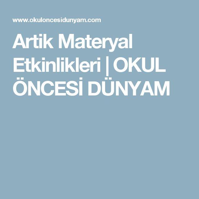 Artik Materyal Etkinlikleri | OKUL ÖNCESİ DÜNYAM