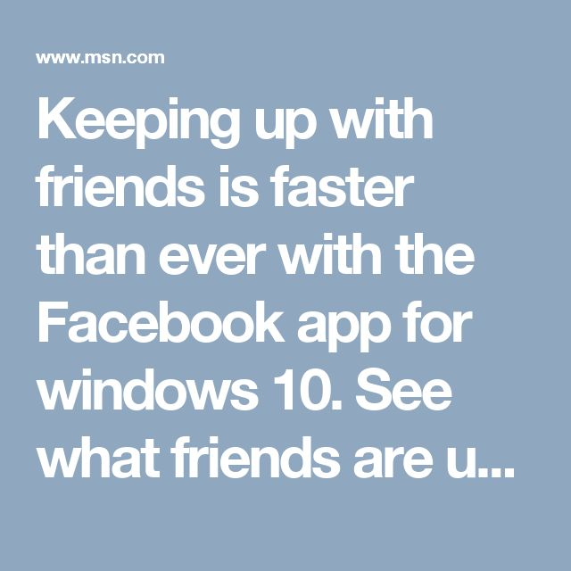 Keeping up with friends is faster than ever with the Facebook app for windows 10. See what friends are up to, share updates and photos, and get notified when friends like and comment on your posts.      Facebook       Free   Get the app                                                                                    Netflix    Get the free app as a part of your Netflix membership and you can instantly watch thousands of TV episodes & movies. If you are not a Netflix member sign up for…